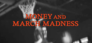 Money and March Madness